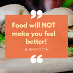 Food Will Not Make You Feel Better