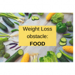 Weight Loss Obstacle: FOOD