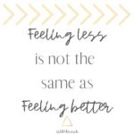 Feeling Less