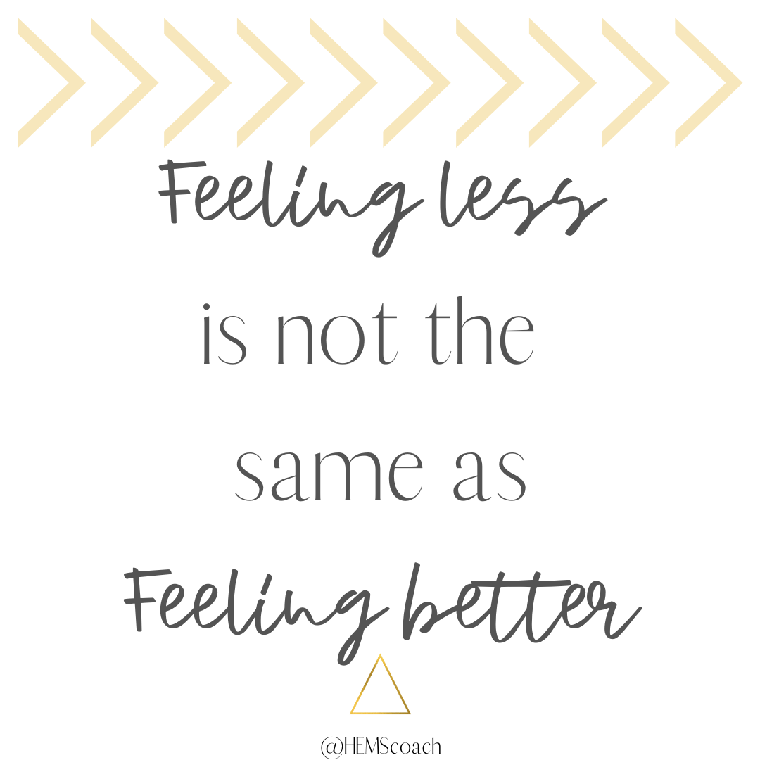 Feeling Less vs Feeling better
